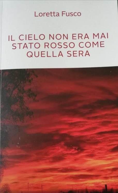 """LIBRO """"Il cielo non era mai stato rosso come quella sera"""" di Loretta Fusco"""